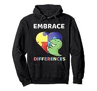 Embrace Differences Autism Awareness T Rex Dinosaur Cute Shirts Hoodie Black