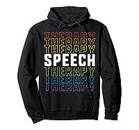 Speech Therapy School Therapist Language Pathologist Shirts Hoodie Black
