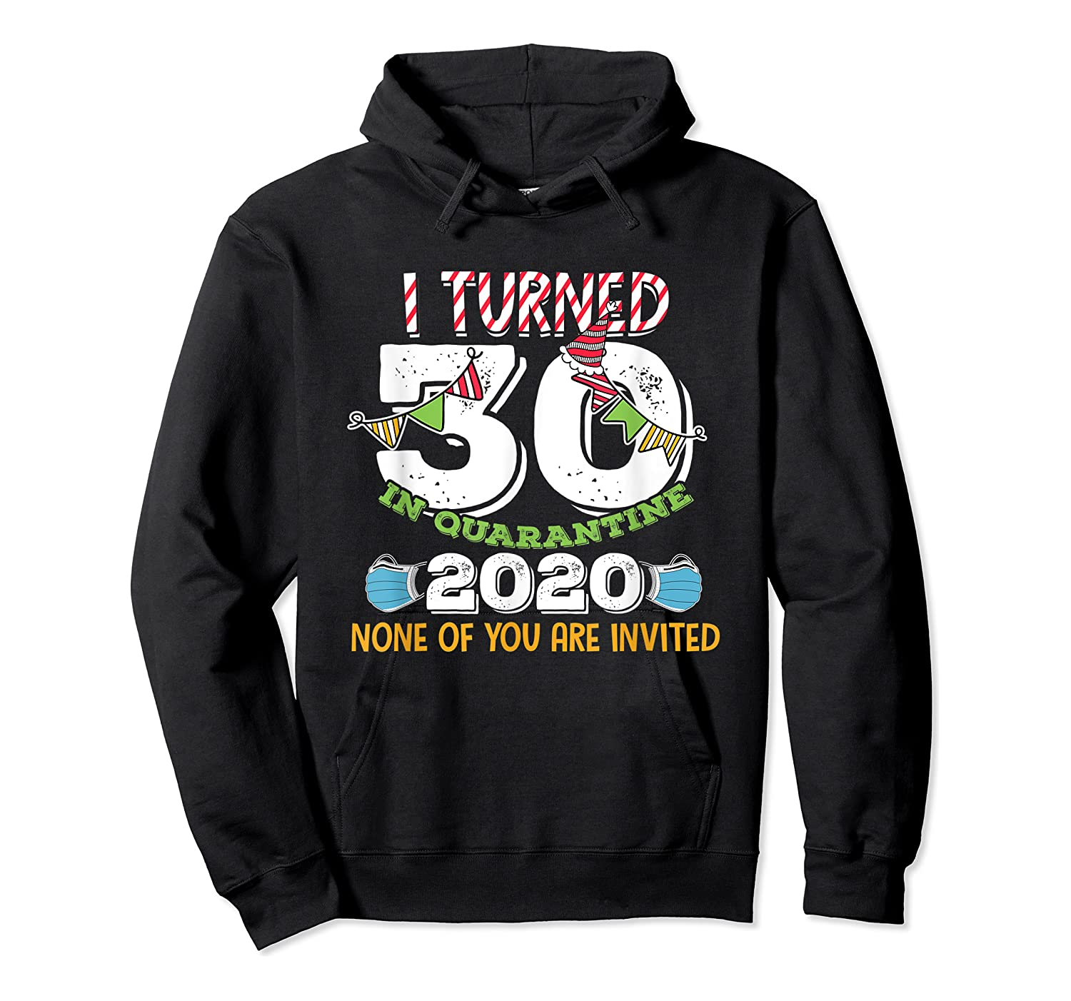 Turned 30 In Quarantine Cute 30th Birthday Gift Shirts Unisex Pullover Hoodie