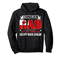 Tongan Dad Is Much Cooler Father's Day Flag Shirts Hoodie Black