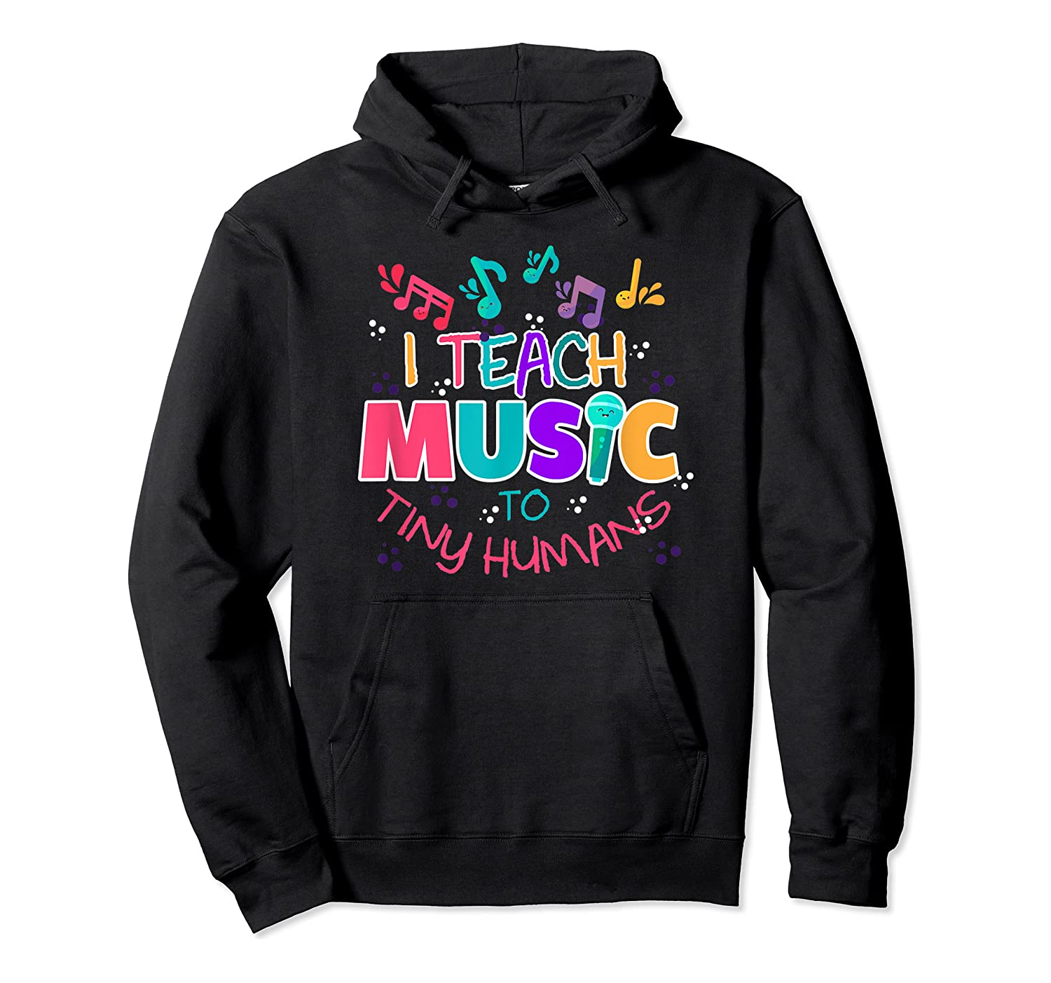 I Teach Music To Tiny Humans Musical Tea T-shirt Unisex Pullover Hoodie
