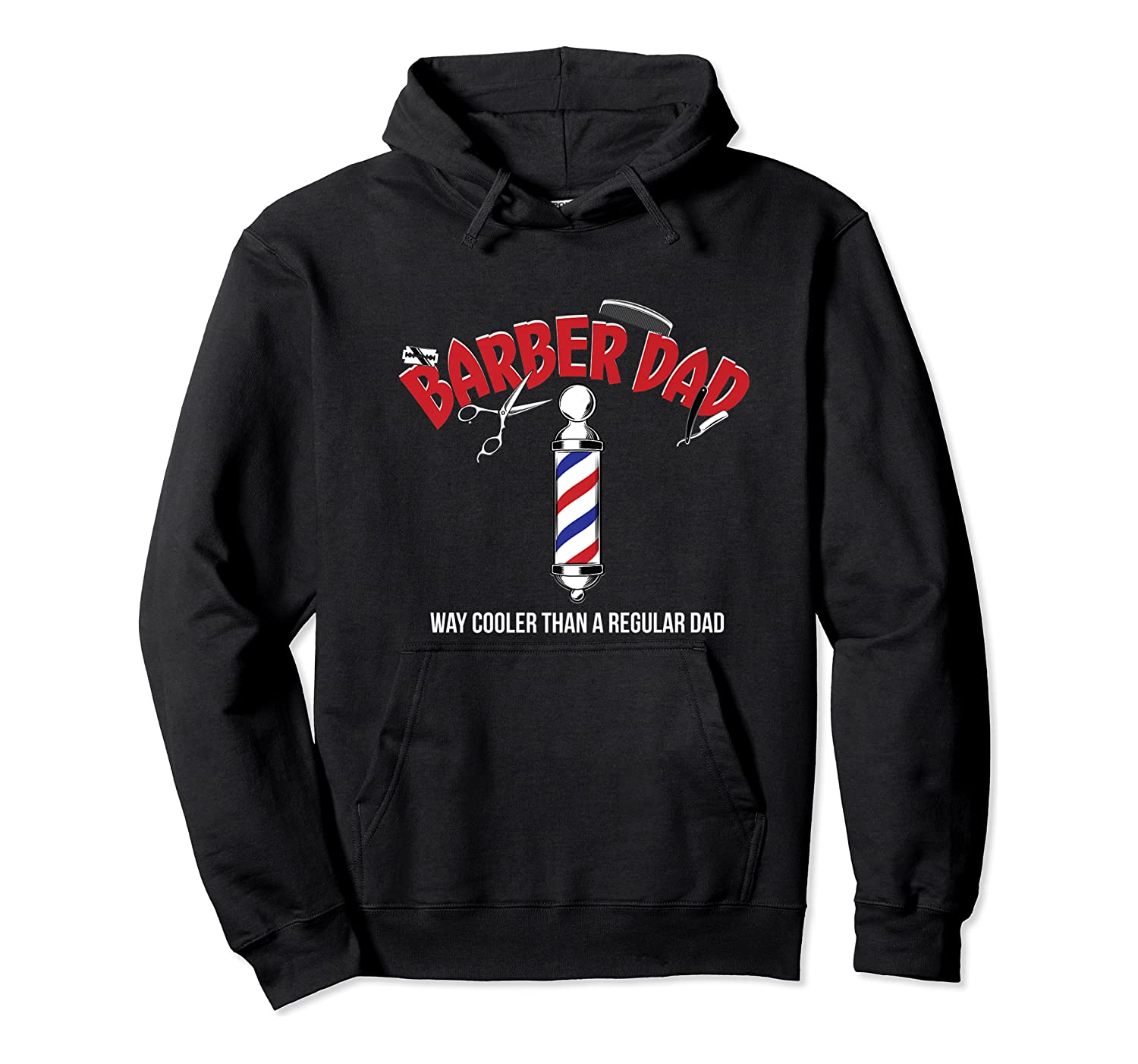 Funny Barber Dad Fathers Day T-shirt Gift From Son Daughter Unisex Pullover Hoodie