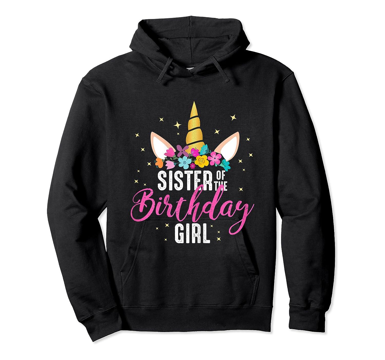 Sister Of The Birthday Girl Sibling Gift Unicorn Birthday Shirts Unisex Pullover Hoodie
