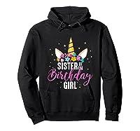 Sister Of The Birthday Girl Sibling Gift Unicorn Birthday Shirts Hoodie Black