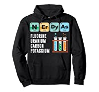 Nerdy As F | Funny Chemistry Science Tea Student T Shirt Hoodie Black