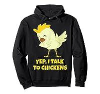 Yep I Talk To Chickens Shirt Farm Lover Dabbing Chicken T-shirt Hoodie Black
