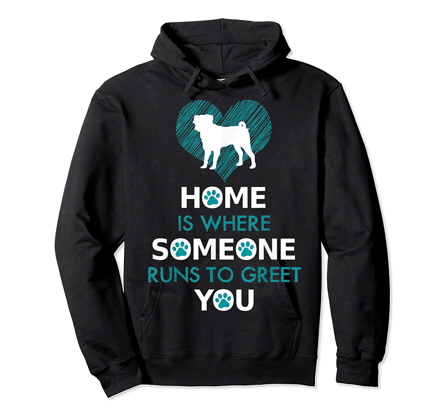 Pug Dog Funny Gift Home Is With Dog Shirts Unisex Pullover Hoodie