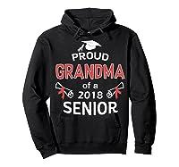 Proud Grandma Of A 2018 Senior Graduate Graduation 18 Shirts Hoodie Black