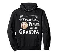 Baseball Softball Favorite Player Calls Me Grandpa Shirts Hoodie Black