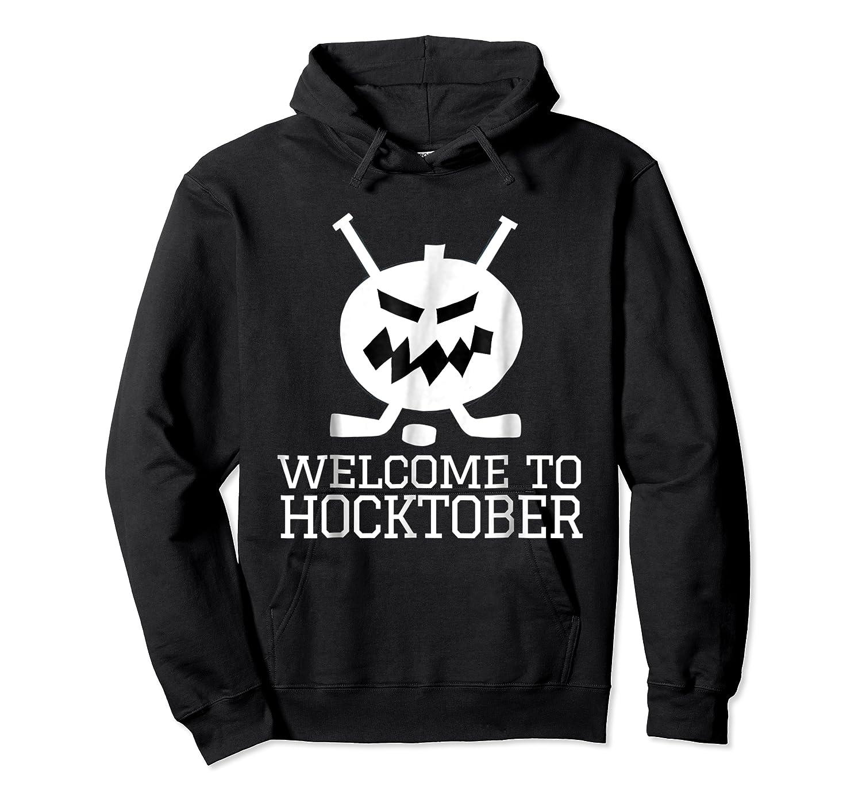 Halloween Hockey Pumpkin Welcome To Hocktober T Shirt Unisex Pullover Hoodie