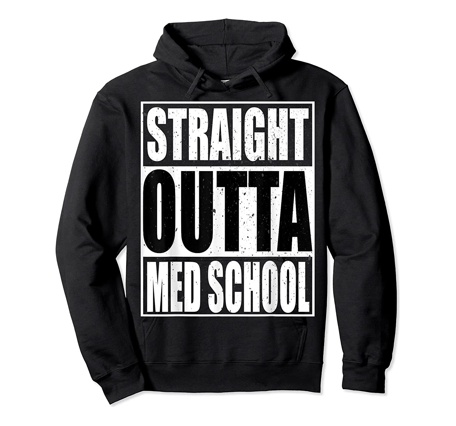 Cool Straight Outta Med School Graduation Shirt Unisex Pullover Hoodie