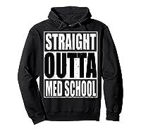 Cool Straight Outta Med School Graduation Shirt Hoodie Black