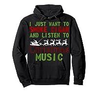 Just Want To Smoke Cigar Listen Christmas Music Shirts Hoodie Black