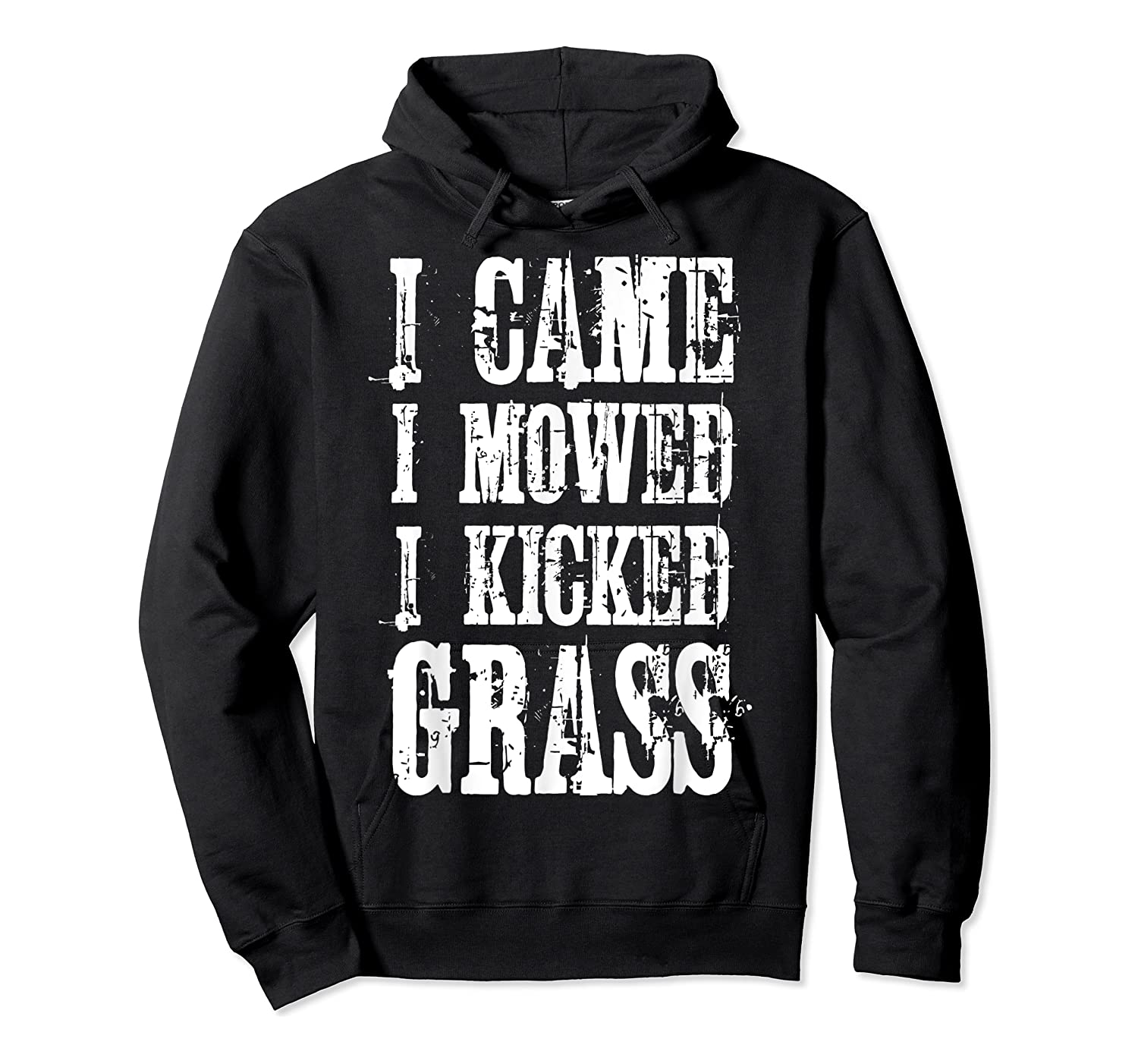 I Came Mowed I Kicked Grass - Funny Lawn Mowing Shirt Unisex Pullover Hoodie