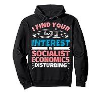 Socialist Economics Funny Saying Gift Shirts Hoodie Black