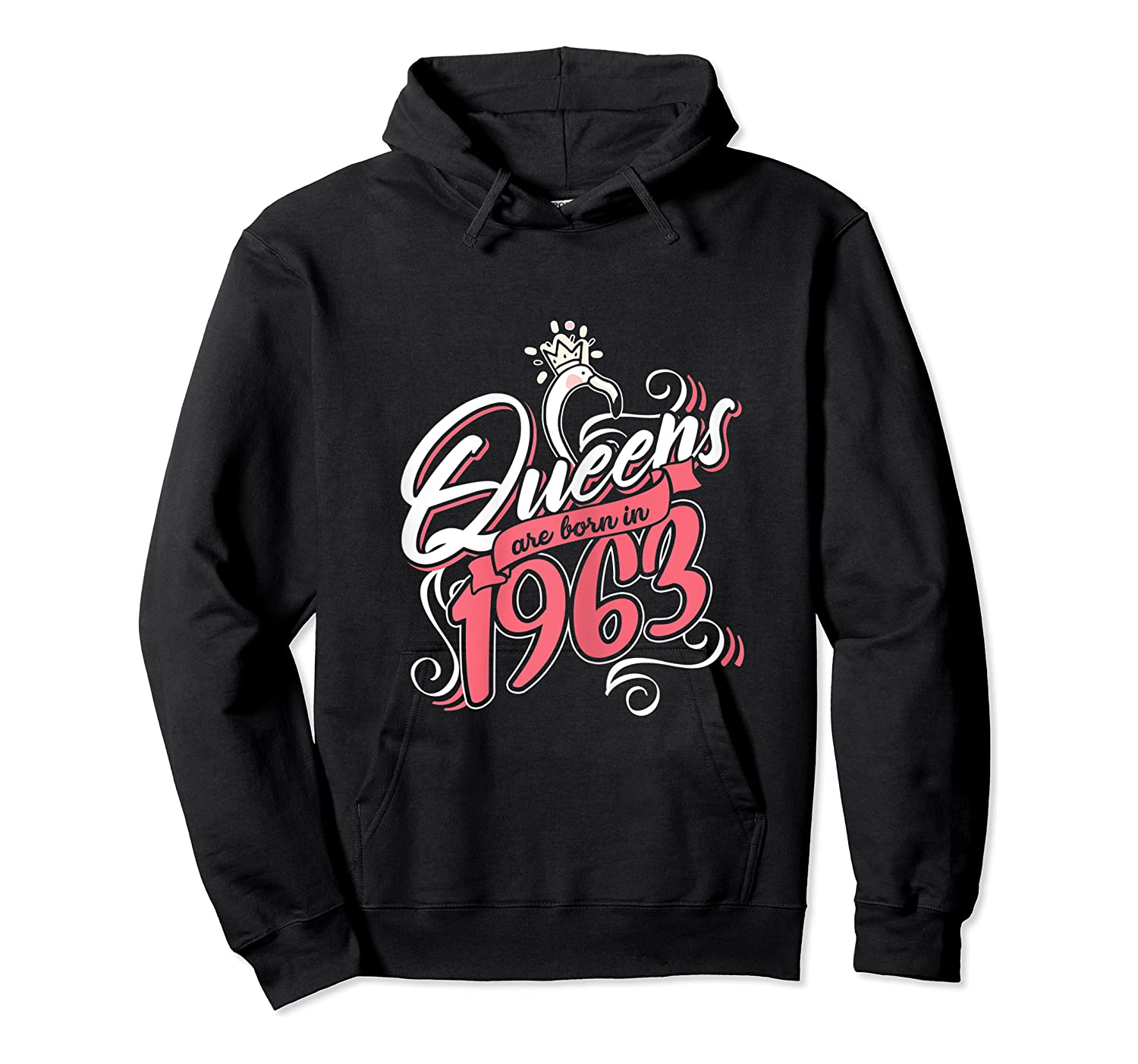 Queens Are Born In 1963 Bday Flamingo Gifts 57th Birthday T-shirt Unisex Pullover Hoodie