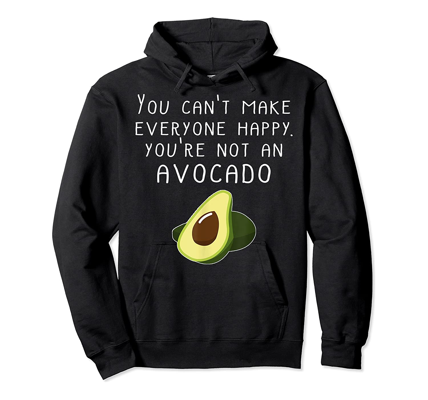 Vegan Funny Can't Make Everyone Happy Not An Shirts Unisex Pullover Hoodie