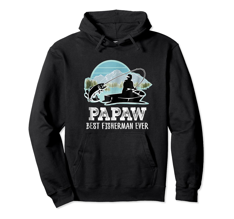 S Papaw Fishing Shirt Grandpa Best Fisherman Ever Gift Tee Unisex Pullover Hoodie