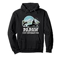 S Papaw Fishing Shirt Grandpa Best Fisherman Ever Gift Tee Hoodie Black