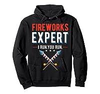 Fireworks Expert I Run You Run 4th Of July 4th Of July T-shirt Hoodie Black
