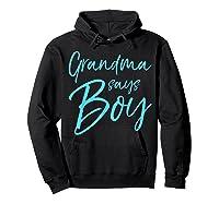 Grandma Says Boy Cute Blue Gender Reveal Announcet Shirts Hoodie Black