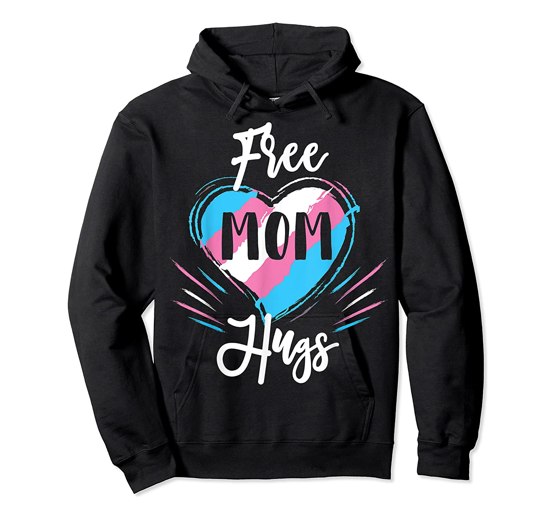 Free Mom Hugs For Transgender Pride Lgbt T-shirt Unisex Pullover Hoodie
