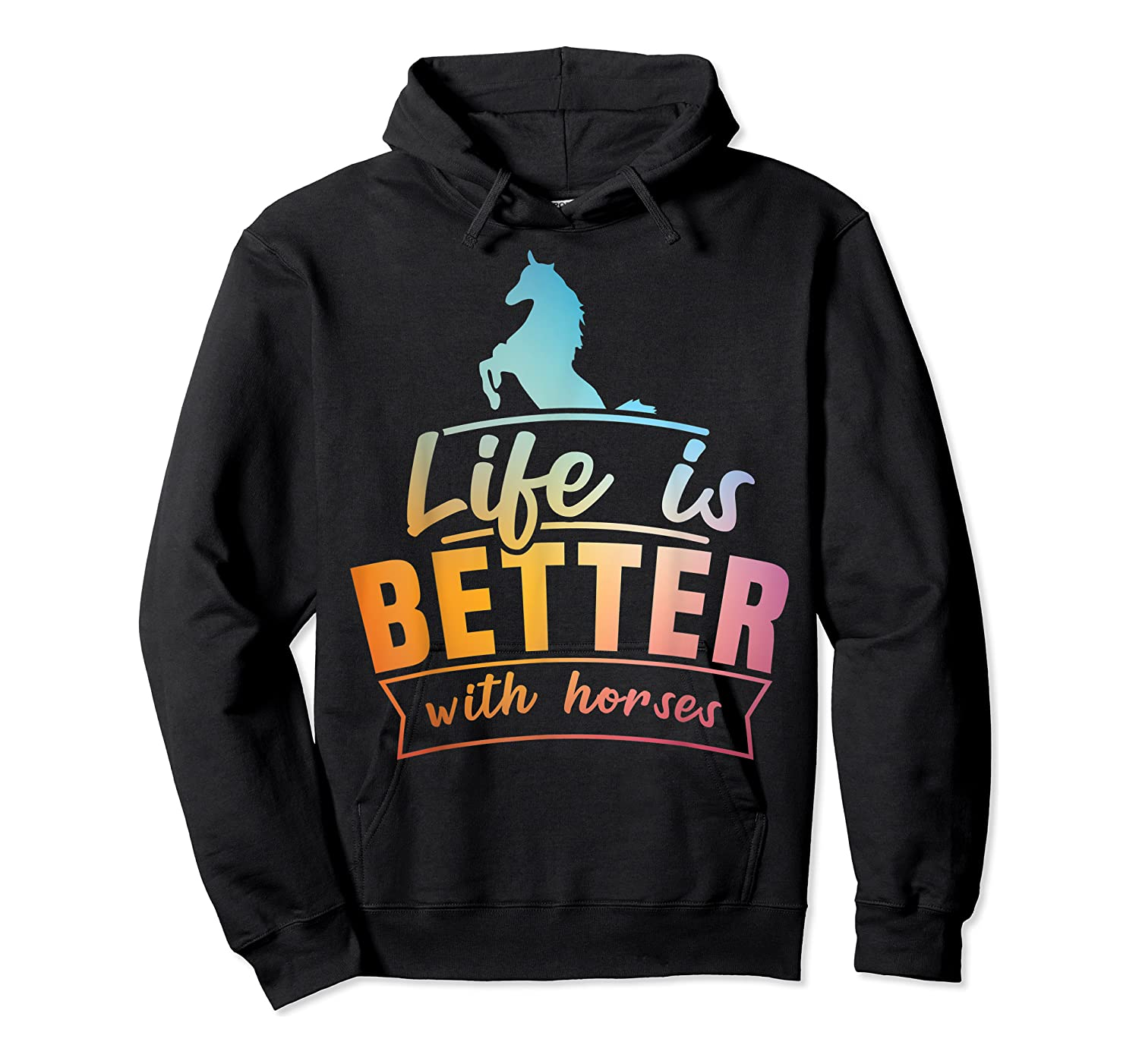 Cute Life Is Better With Horses Horsey Shirts Unisex Pullover Hoodie