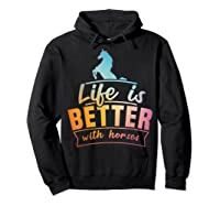 Cute Life Is Better With Horses Horsey Shirts Hoodie Black