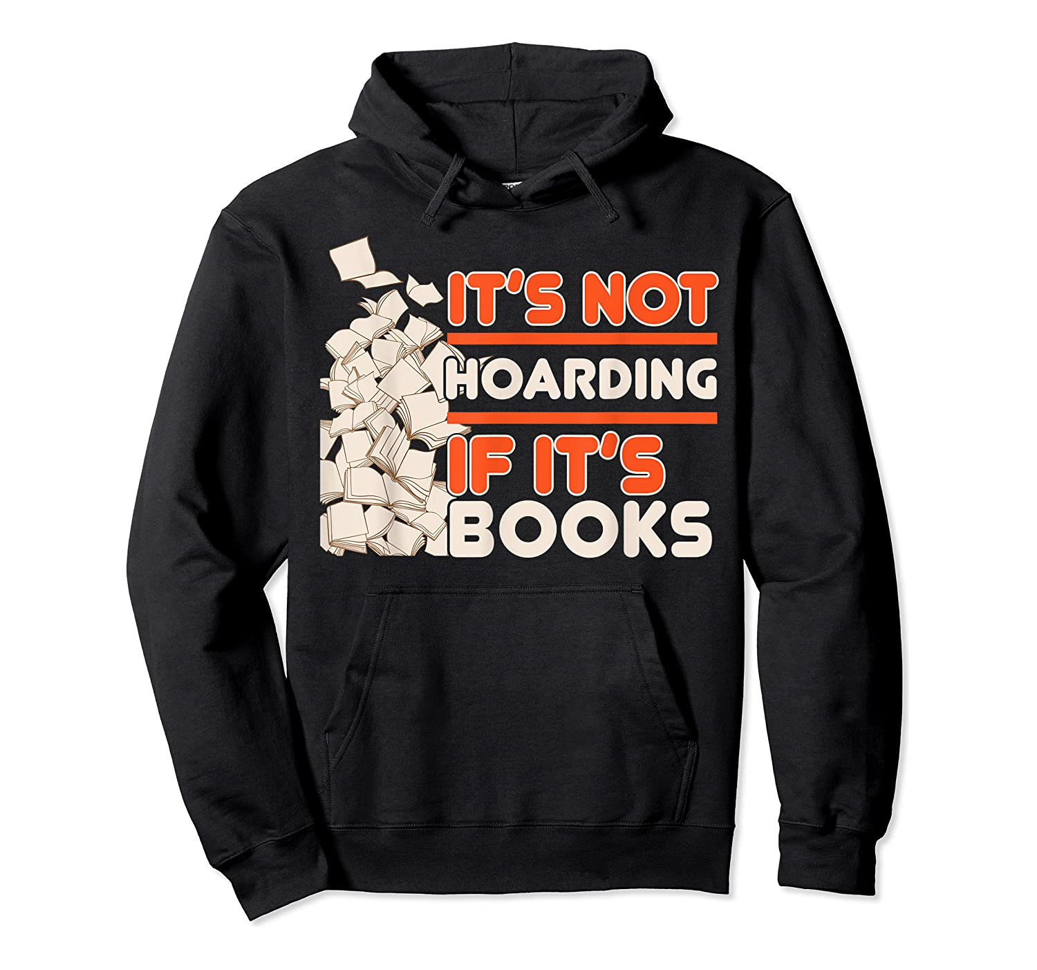 Reading It's Not Hoarding If It's Books Gifts Shirts Unisex Pullover Hoodie