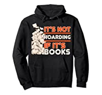 Reading It's Not Hoarding If It's Books Gifts Shirts Hoodie Black