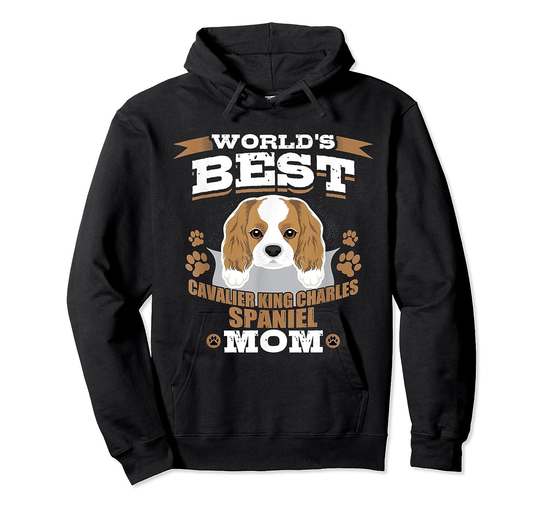 World's Best Cavalier King Charles Spaniel Mom Dog Owner T-shirt Unisex Pullover Hoodie