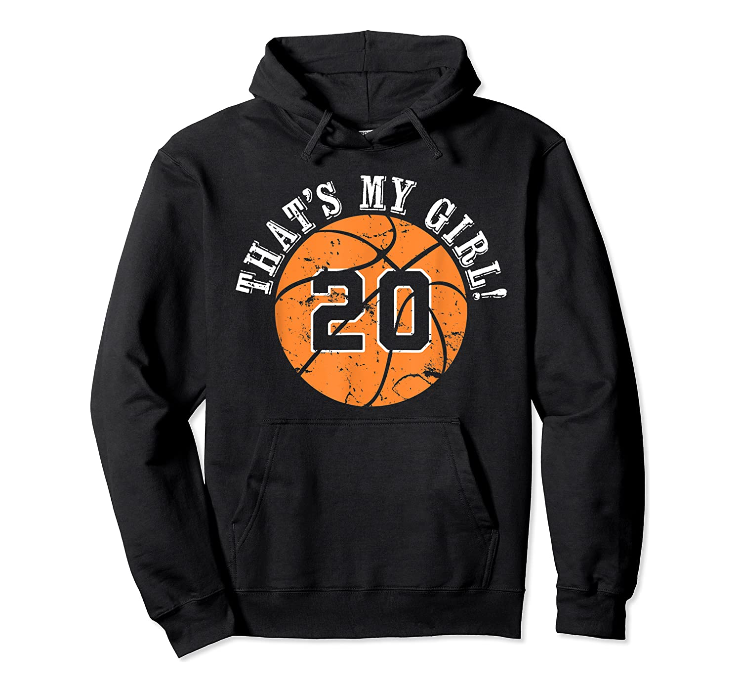 Unique That's My Girl #20 Basketball Player Mom Or Dad Gifts T-shirt Unisex Pullover Hoodie