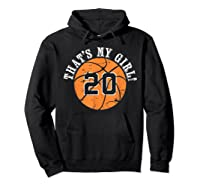 Unique That\\\'s My Girl #20 Basketball Player Mom Or Dad Gifts T-shirt Hoodie Black