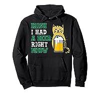 Cat St Patricks Day Shirt Irish I Had A Beer Right Meow Cat Hoodie Black