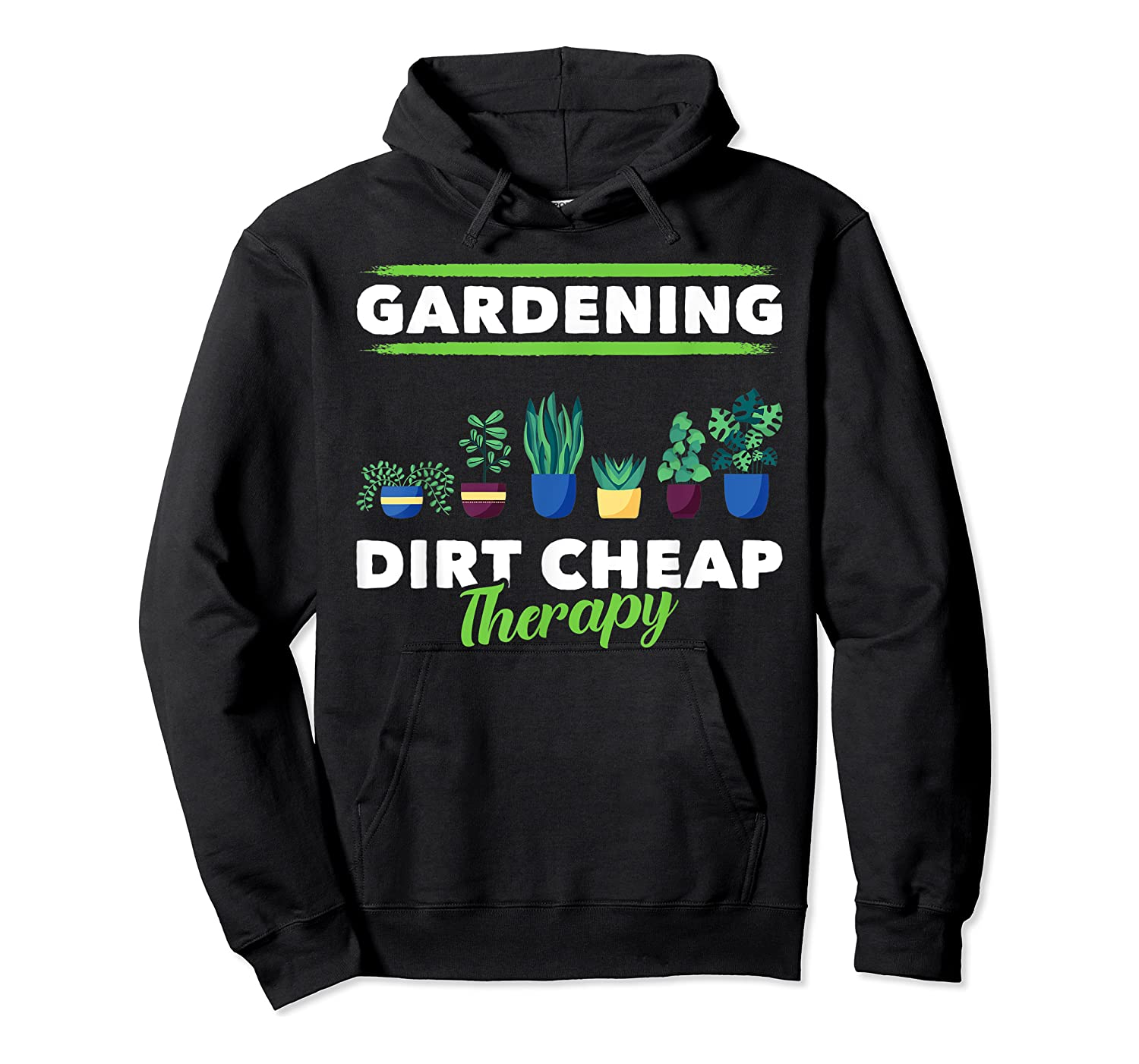 Dirt Cheap Therapy Gardening Shirts Unisex Pullover Hoodie