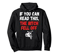 S S-printed On Back-if You Can Read This The Bitch Fell Off T-shirt Hoodie Black