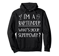 Bartender Superpower Funny Cocktail Bar Gift Shirts Hoodie Black