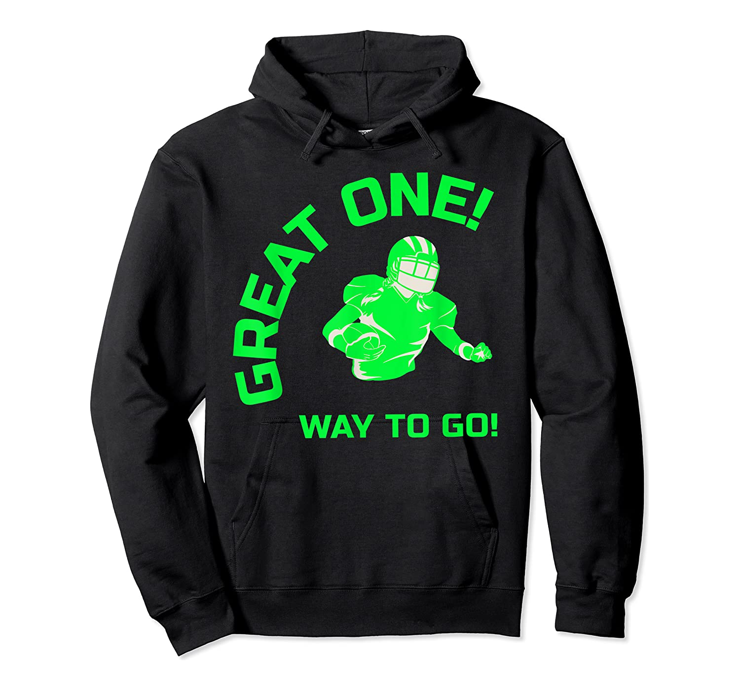 Great One! Way To Go! Football Tees T-shirt Unisex Pullover Hoodie