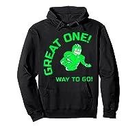 Great One! Way To Go! Football Tees T-shirt Hoodie Black