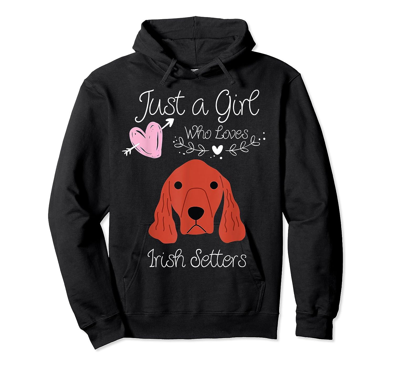 Just A Girl Who Loves Irish Setters - Irish Setter Dog Gift T-shirt Unisex Pullover Hoodie