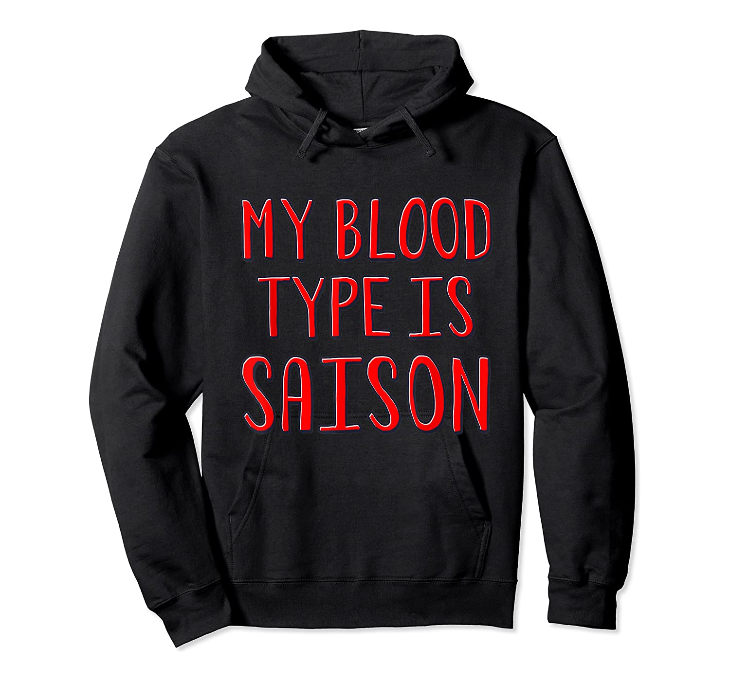 My Blood Type Is Saison T-shirt Unisex Pullover Hoodie