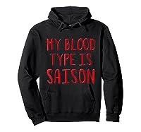 My Blood Type Is Saison T-shirt Hoodie Black