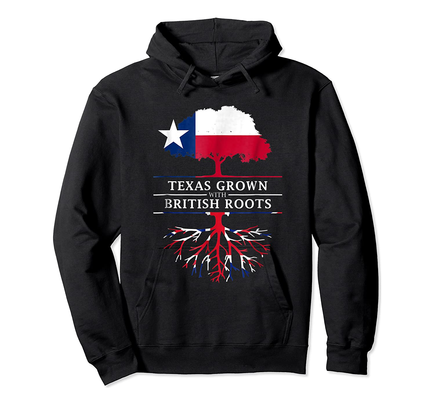 Texas Grown With British Roots Britain Shirts Unisex Pullover Hoodie