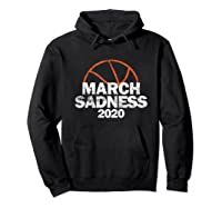 March Sadness College Basketball 2020 Gift T-shirt Hoodie Black