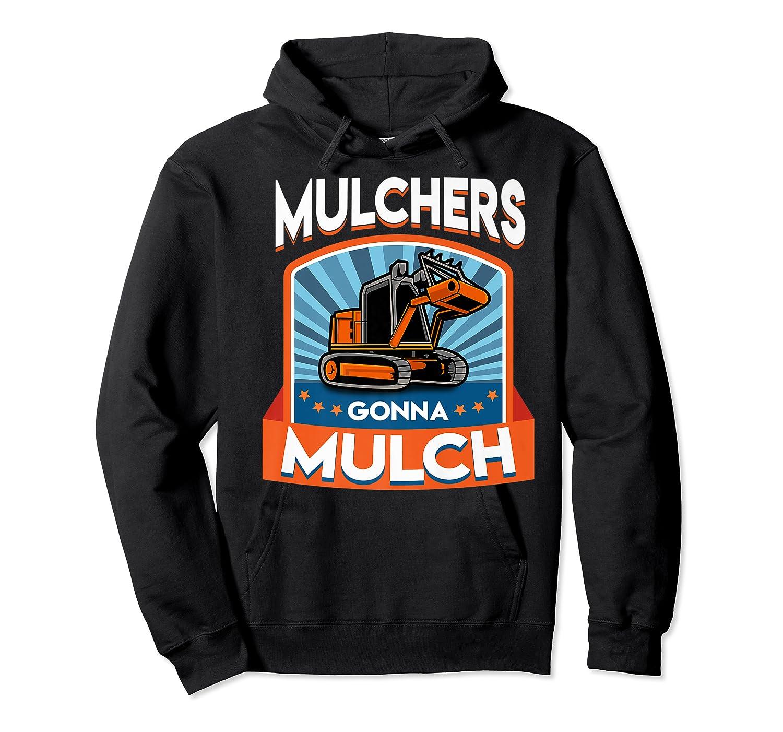 Funny Muls Gonna Mulch Gardening Love Plants Shirts Unisex Pullover Hoodie
