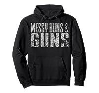 Messy Buns Guns Funny Shirts Hoodie Black