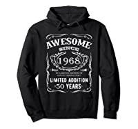 50 Th Birthday 50 Happy Fifty Years Old 1968 Gift Shirts Hoodie Black