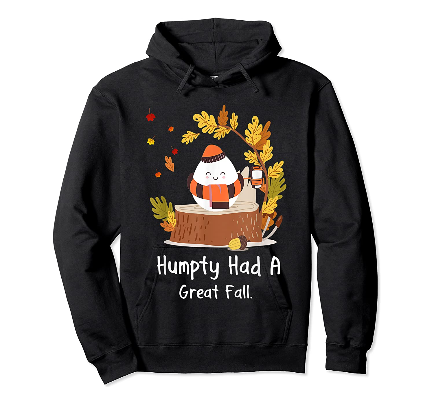 Humpty Had A Great Fall Funny Autumn Joke T-shirt Unisex Pullover Hoodie