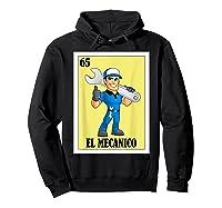 Spanish Mechanic Lottery Gift Mexican Bingo El Mecanico Shirts Hoodie Black