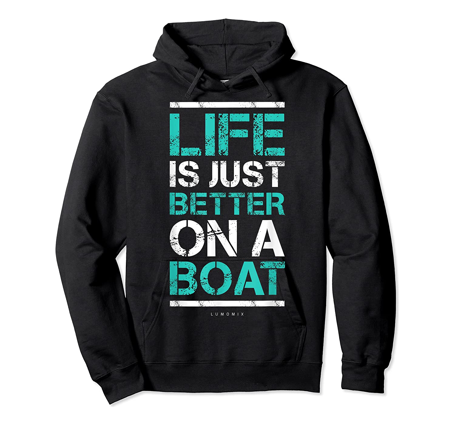 Life Is Better On A Boa L Lake Vacation Shirts Unisex Pullover Hoodie